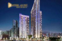 Chính thức mở bán giai đoạn 1 CH Masteri An Phú, giá cực hấp dẫn 35tr/m2, TT chỉ 30%. 0909038909