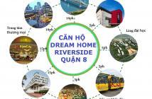 Dream Home Riverside Q8, MT Nguyễn Văn Linh, giá 1 tỷ 2PN, 2WC, gần ĐH Kinh Tế, BX Miền Tây mới