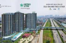 Chính thức mở bán dự án đẹp nhất quận 9 Metro Star Hotline CĐT: 098.599.0463