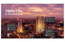 Alpha City nhận Booking TT 20%, hỗ trợ vay 80%, 0% lãi suất, cam kết thuê 0933 520 896